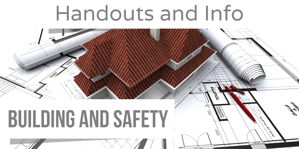 Building and Safety Handouts and Information